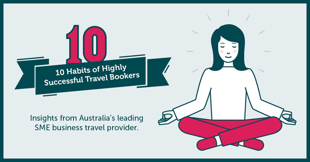 10 habits of highly successful Travel Bookers